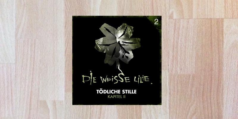 Folge der Woche: Die Weisse Lilie – Tödliche Stille – Kapitel 2