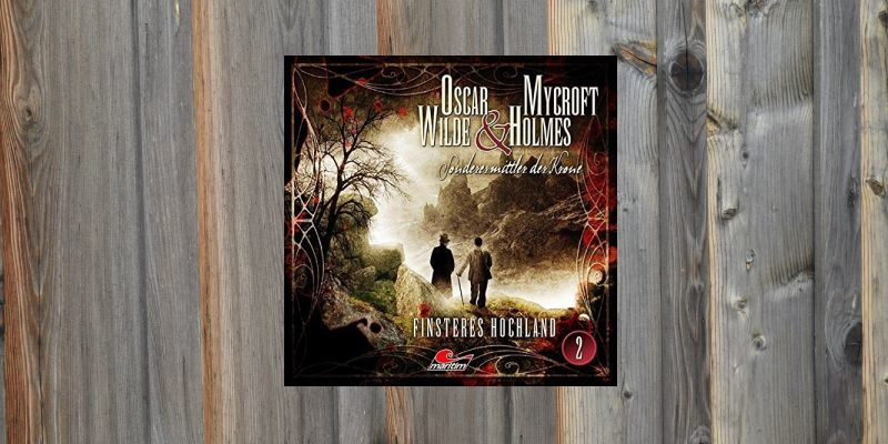 Oscar Wilde & Mycroft Holmes - Finsteres Hochland