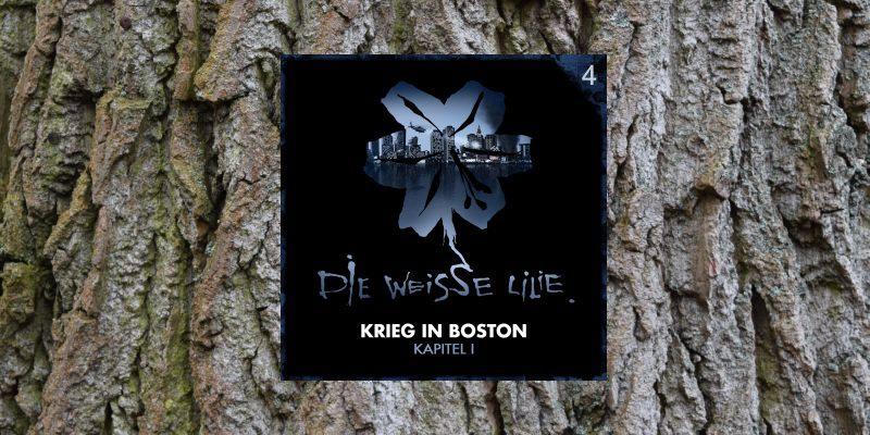 Die Weisse Lilie - Krieg in Boston - Kapitel 1