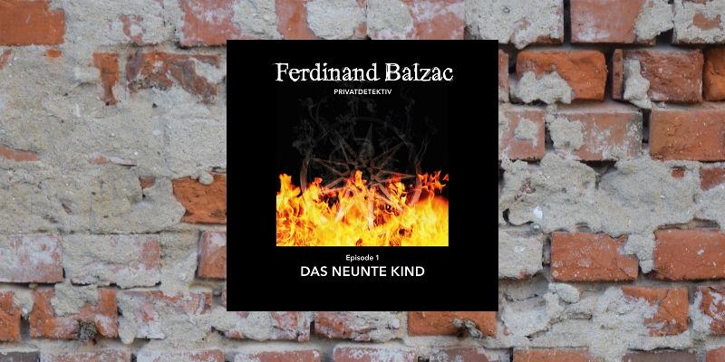 Folge der Woche: Ferdinand Balzac, Privatdetektiv – Das neunte Kind (1)