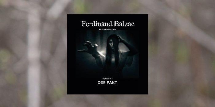 Folge der Woche: Ferdinand Balzac, Privatdetektiv – Der Pakt (2)