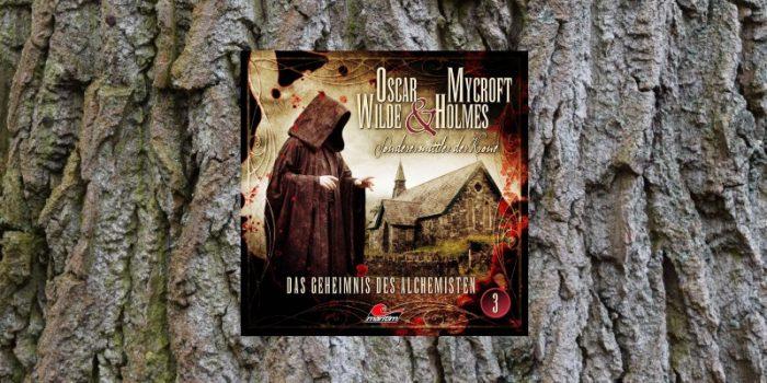 Folge der Woche: Oscar Wilde & Mycroft Holmes – Das Geheimnis des Alchemisten (3)