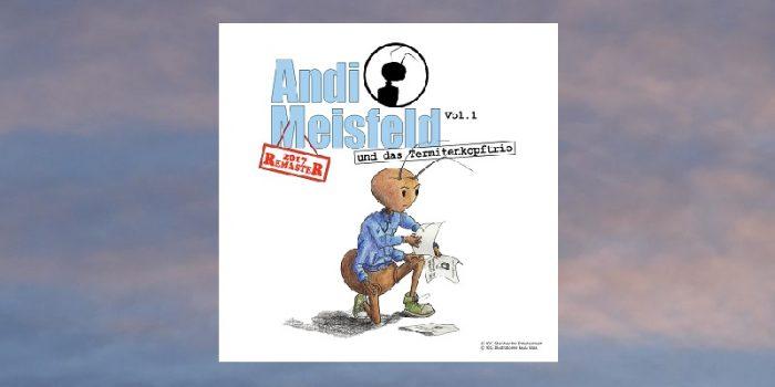 Andi Meisfeld … und das Termitenkopftrio (1)