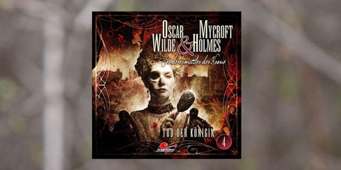 Oscar Wilde & Mycroft Holmes – Tod der Königin (4)