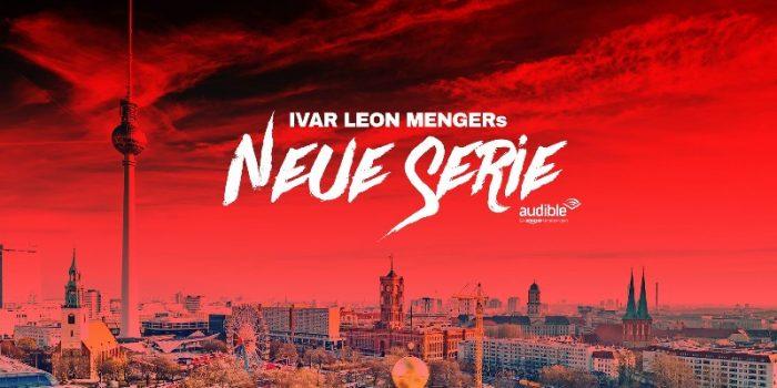 Ivar Leon Mengers neue Hörspielserie