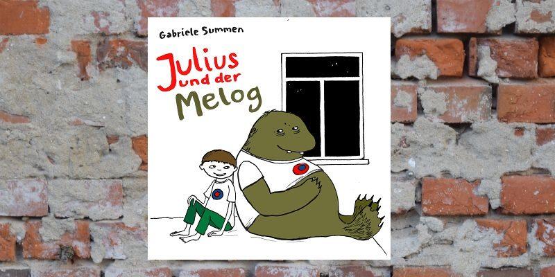 Julius und der Melog von Gabriele Summen