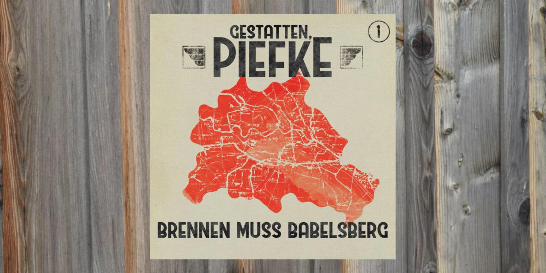 Gestatten, Piefke – Brennen muss Babelsberg (1)