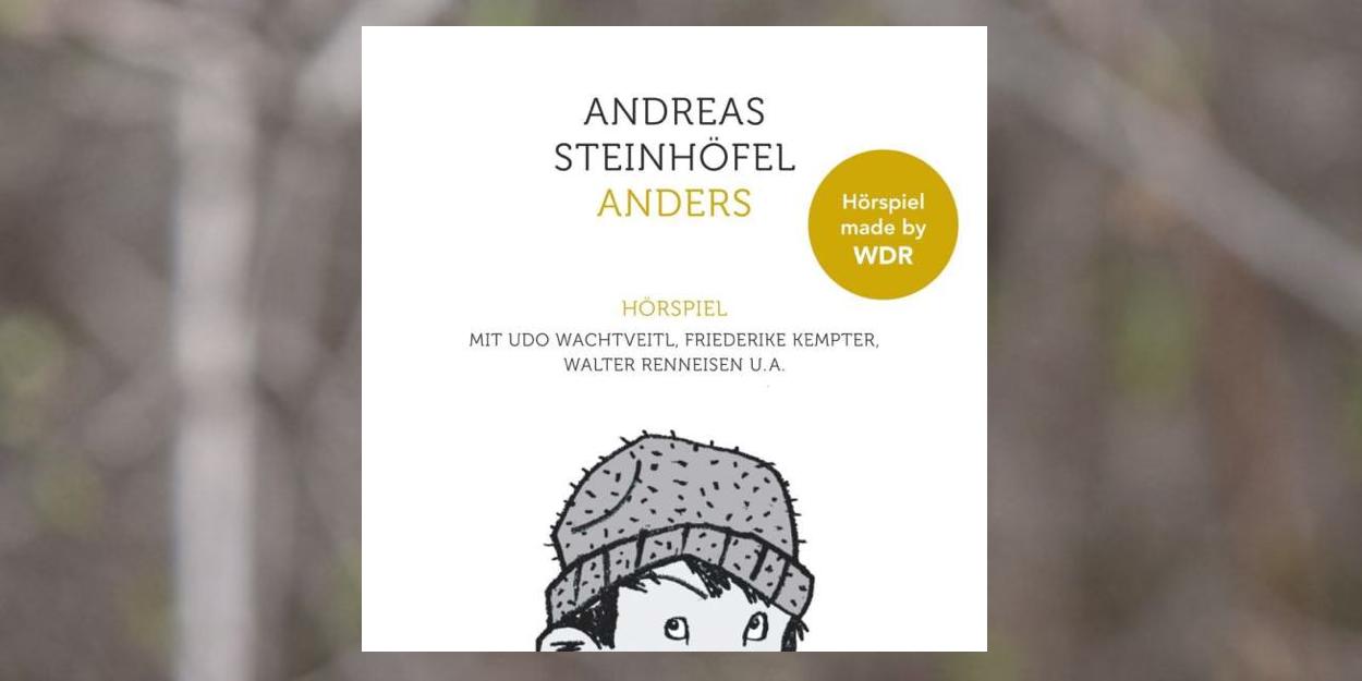Anders – Ein Hörspiel nach dem Roman von Andreas Steinhöfel